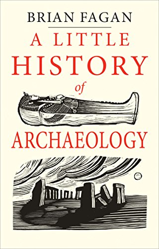 A Little History of Archaeology (Little Histories) por Brian Fagan