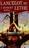 Lancelot du Lethe, J. Robert King, 0765340704