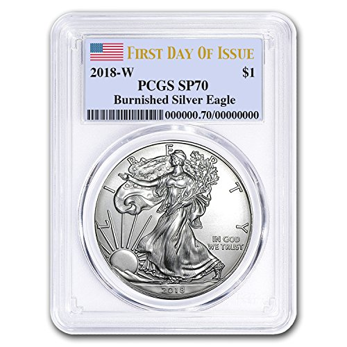 1 Ounce Satin (2018 W Burnished Silver American Eagle SP-70 PCGS (First Day) 1 OZ MS-70 PCGS)