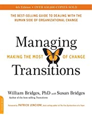 Managing Transitions, 4th edition: Making the Most of Change