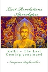 Last Revelations ~ Apocalypse: Kalki ~ The Last Coming continued by Narayanan Raghunathan (2013-10-23) Mass Market Paperback