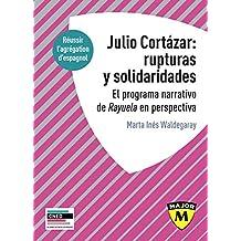 Julio Cortazar : rupturas y solidaridades  El programa narrativo