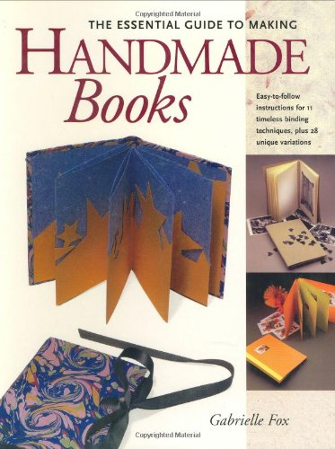 The Essential Guide to Making Handmade Books