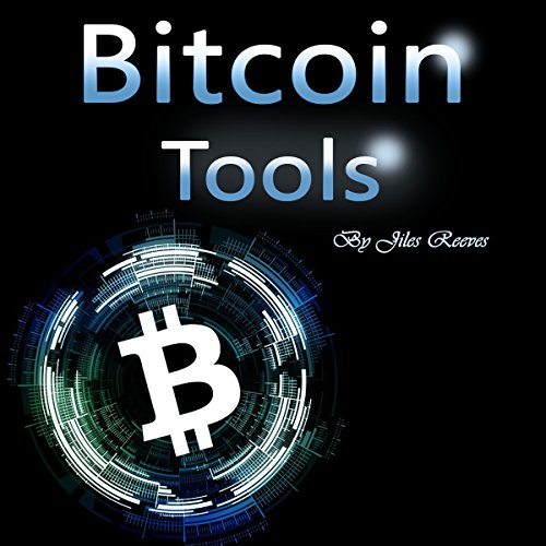 Bitcoin Tools: Hacking and Trading Your Way to More Money