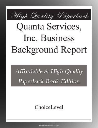 Quanta Services  Inc  Business Background Report