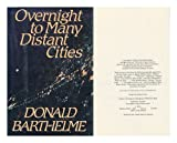 Overnight to Many Distant Cities, Donald Barthelme, 0399128689