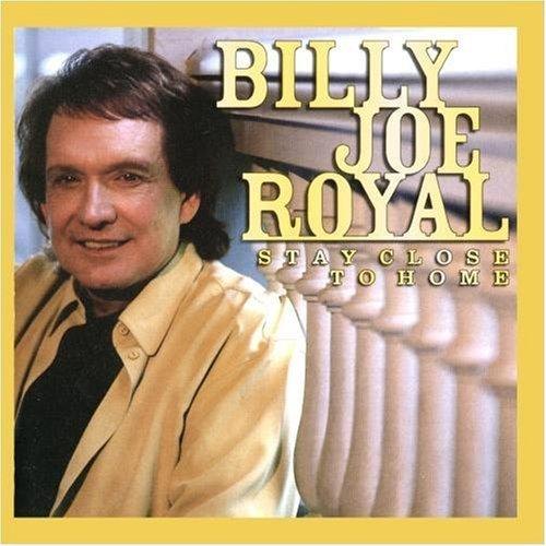 Billy Joe Royal - Stay Close To Home By Billy Joe Royal - Zortam Music