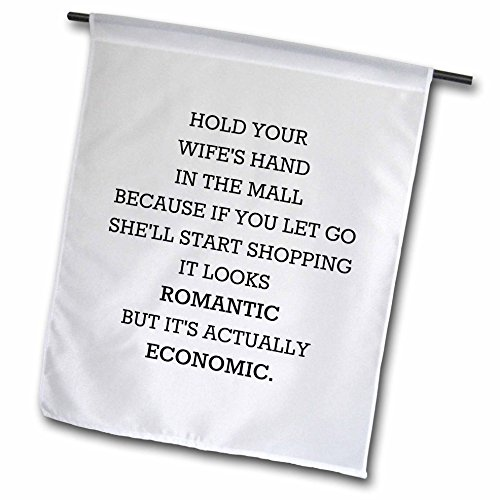 Xander funny quotes - Hold your wifes hand in the mall romantic and economical - 12 x 18 inch Garden Flag - Mall Fl