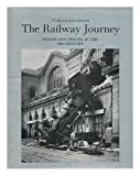 img - for The Railway Journey: Trains and Travel in the 19th Century book / textbook / text book