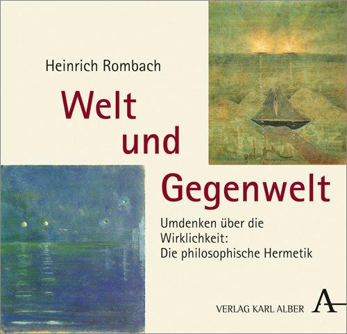 Welt und Gegenwelt: Umdenken über die Wirklichkeit: Die philosophische Hermetik Gebundenes Buch – 1. Februar 2019 Heinrich Rombach Verlag Karl Alber 3495489436 Hermeneutik