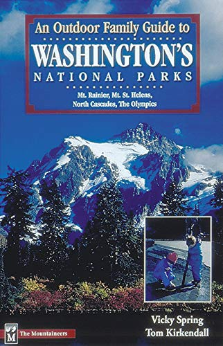An Outdoor Family Guide to Washington's National Parks & Monuments (Outdoor Family Guides) - Outdoor Family Guide
