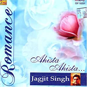 Jagjit Singh Romance Jagjit Singh Ahista Ahista