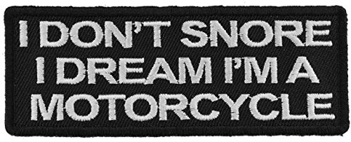 I Don't Snore I dream I'm a Motorcycle Embroidered Iron-On Patch - 4x1.5 inch