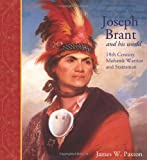 Joseph Brant and His World, James W. Paxton and James Paxton, 1552770230