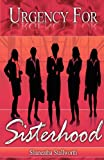Urgency for Sisterhood, Shaneatha W. Stallworth, 1462647138