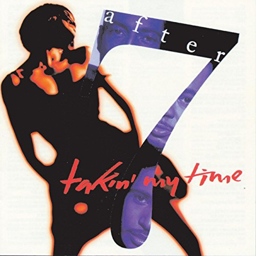 Takin' My Time (The Very Best Of After 7)