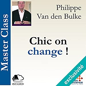 Chic on change ! ( Master Class) Hörbuch