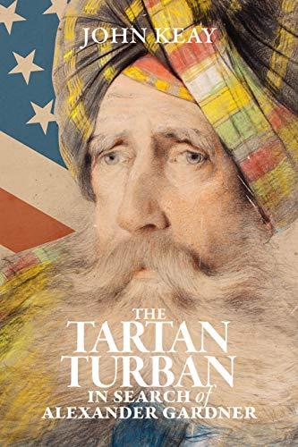 The Tartan Turban: In Search of Alexander Gardner (In The Presence Of Enemies Part 1)