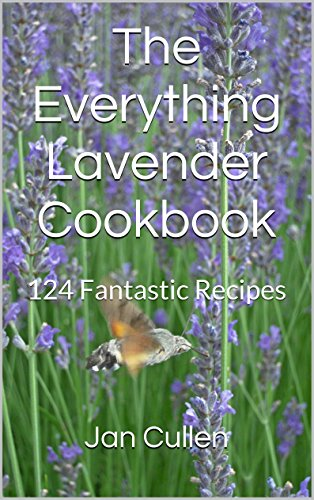 The Everything Lavender Cookbook: 124 Fantastic Recipes ()
