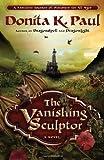 The Vanishing Sculptor, Donita K. Paul, 1400073391