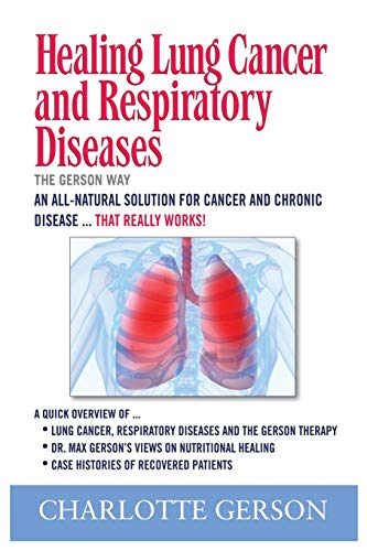 Healing Lung Cancer and Respiratory Diseases: The Gerson Way - http://medicalbooks.filipinodoctors.org