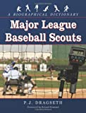 Major League Baseball Scouts, P. J. Dragseth, 078644360X