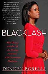 Blacklash: How Obama and the Left Are Driving Americans to the Government Plantation