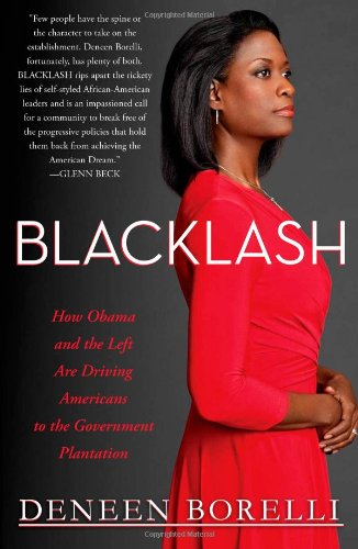 (Blacklash: How Obama and the Left Are Driving Americans to the Government Plantation)