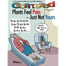 Cornered - Plants Feel Pain - Just Not Yours: A Cornered Collection - Black and White Edition