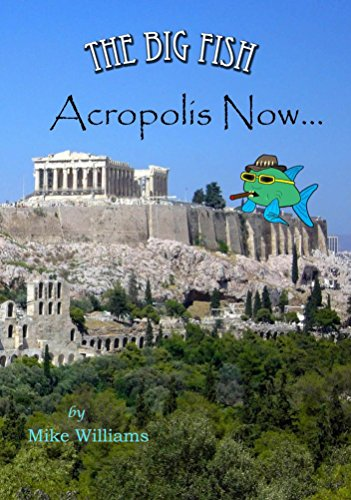 The Big Fish... Acropolis Now (The Big Fish Tails Book 6)