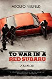 To War in a Red Subaru, Adolfo Neufeld, 1934978183