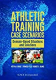 img - for Athletic Training Case Scenarios: Domain-Based Situations and Solutions book / textbook / text book