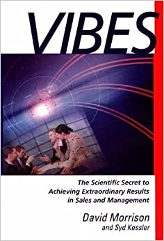 Book Vibes: The Scientific Secret to Achieving Extraordinary Results in Sales and Management by David Morrison (2013-10-10)