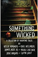 Something Wicked: A Collection of Haunting Tales Paperback