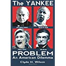 The Yankee Problem: An American Dilemma (The Wilson Files) (Volume 1)