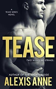 Tease: Tease Series Book 1 (The Tease Series) by [Anne, Alexis]
