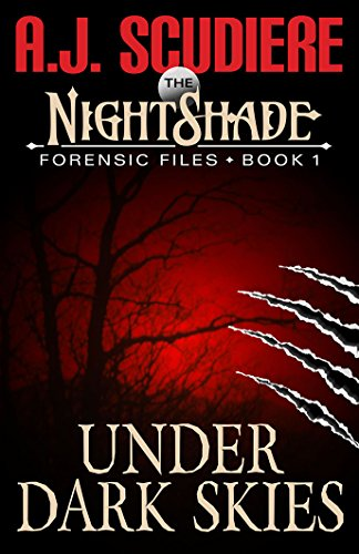 The NightShade Forensic Files: Under Dark Skies (Book 1) by [Scudiere, A.J.]