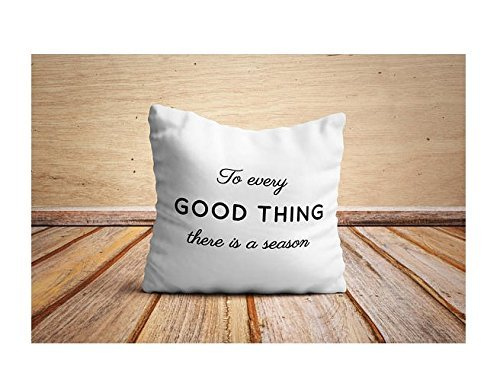 To Every Good Thing There is A Season Pillowcases, Cushion Cover, Throw Pillowcases, Gift for Her, Gift for Him, (Craftsman Corner Office)