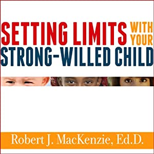 Setting Limits with Your Strong-Willed Child Audiobook