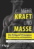 Mehr Kraft und Masse: Die Poliquin®-Prinzipien für Krafttraining und Bodybuilding