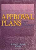 Approval Plans : Issues and Innovations, Sandy, John H., 1560248467