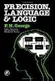 Precision, Language and Logic, F. H. George, 0080196500
