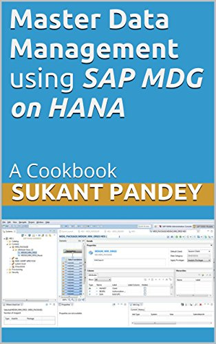 Master Data Management using SAP MDG on HANA: A Cookbook