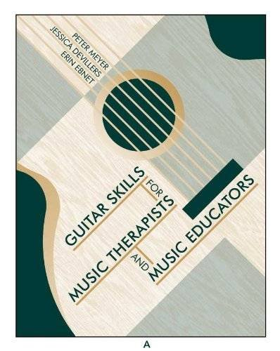 Guitar Skills for Music Therapists and Music Educators