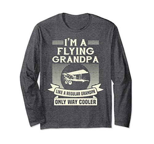 Unisex I'm a Flying Grandpa Funny Gift for Pilot Long Sleeve TShirt XL: Dark Heather