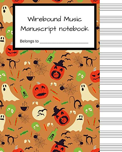 Wirebound Music Manuscript notebook: Halloween Blank Music Sheet,