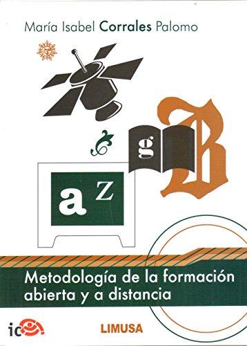 Metodologia de la formacion abierta y a distancia/ Methodology of open and distance training (Spanish Edition)