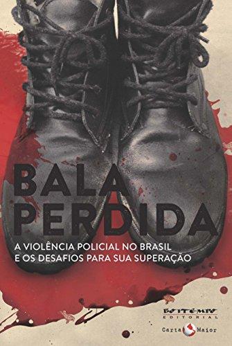 Bala perdida: A violência policial no Brasil e os desafios para sua superação (Coleção Tinta Vermelha) (Portuguese Edition)