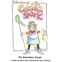 The Adventures of Cecilia Spark: The Brimstone Forest