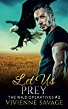 Let Us Prey (Wild Operatives) (Volume 2)